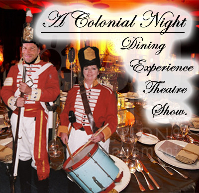 A Colonial Night.  Highly acclaimed Dining Experience and Dinner Show Theatre.  Dinner Restaurant Ex