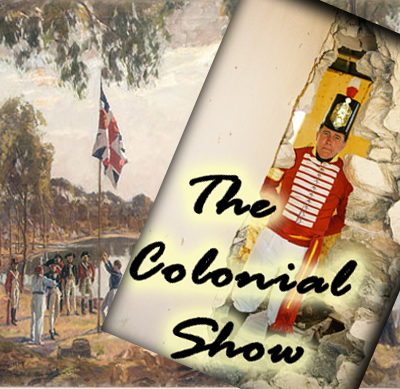 The Colonial Show - a full day experience based on British Colonisation in Australia.