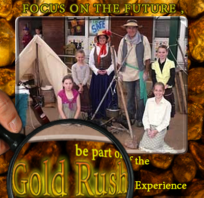 Gold Rush - the 2 hour educational experience on the Discovery of Gold